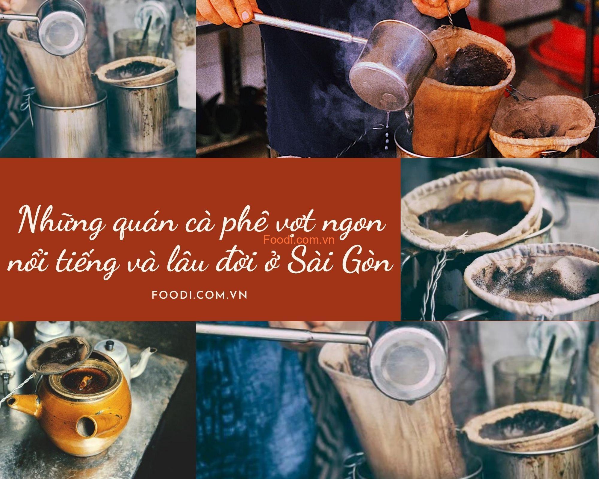 Những quán cà phê vợt ngon nổi tiếng và lâu đời nhất ở Sài Gòn TPHCM